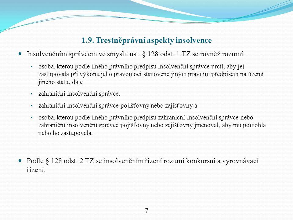 1.9. Trestněprávní aspekty insolvence Insolvenčním správcem ve smyslu ust.