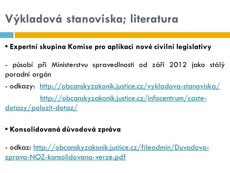 Výkladová stanoviska; literatura Expertní skupina Komise pro aplikaci nové civilní legislativy - působí při Ministerstvu spravedlnosti od září 2012 ja