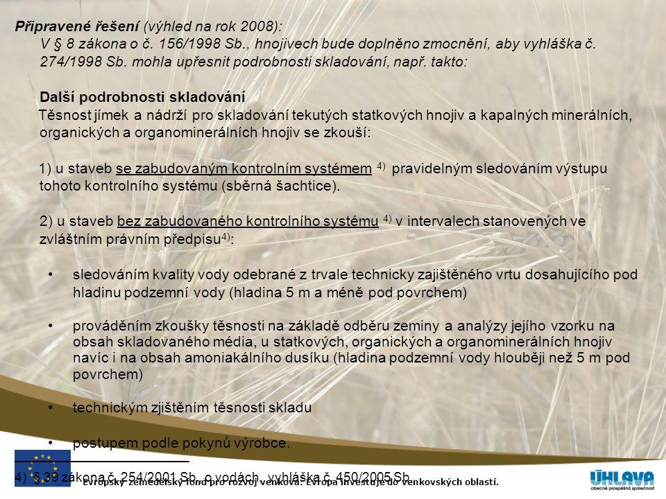 Evropský zemědělský fond pro rozvoj venkova: Evropa investuje do venkovských oblastí. Připravené řešení (výhled na rok 2008): V § 8 zákona o č. 156/19