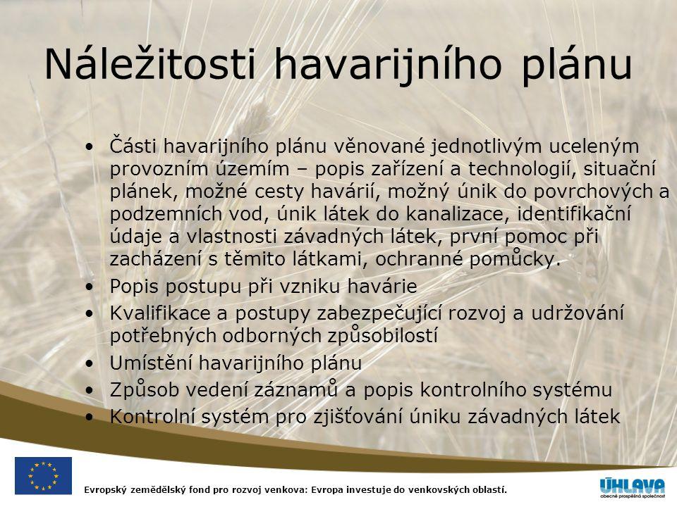 Evropský zemědělský fond pro rozvoj venkova: Evropa investuje do venkovských oblastí. Náležitosti havarijního plánu Části havarijního plánu věnované j
