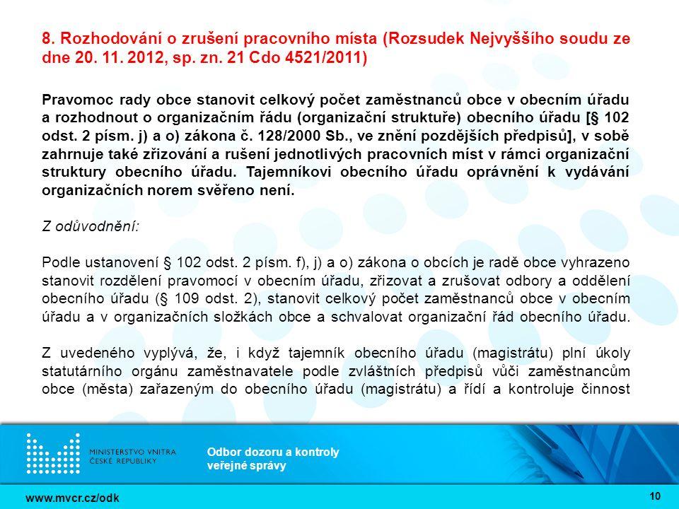 www.mvcr.cz/odk Odbor dozoru a kontroly veřejné správy 10 8. Rozhodování o zrušení pracovního místa (Rozsudek Nejvyššího soudu ze dne 20. 11. 2012, sp