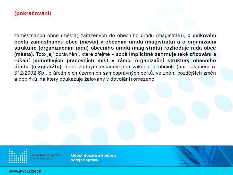 www.mvcr.cz/odk Odbor dozoru a kontroly veřejné správy 11 (pokračování) zaměstnanců obce (města) zařazených do obecního úřadu (magistrátu), o celkovém