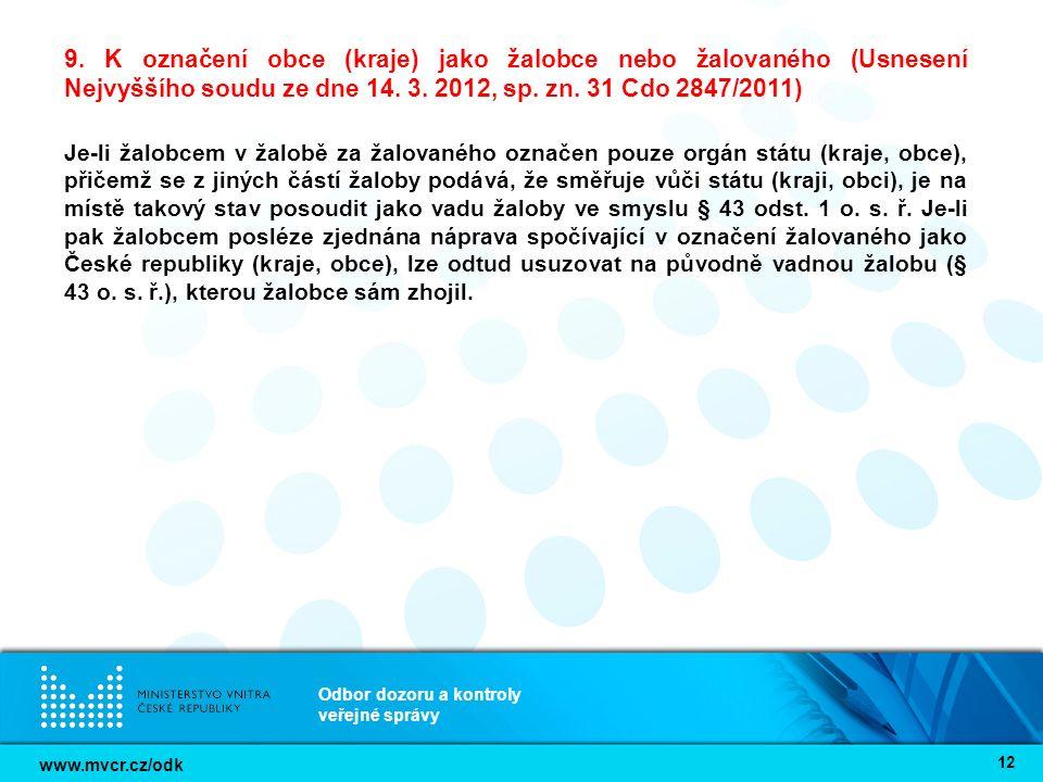 www.mvcr.cz/odk Odbor dozoru a kontroly veřejné správy 12 9. K označení obce (kraje) jako žalobce nebo žalovaného (Usnesení Nejvyššího soudu ze dne 14