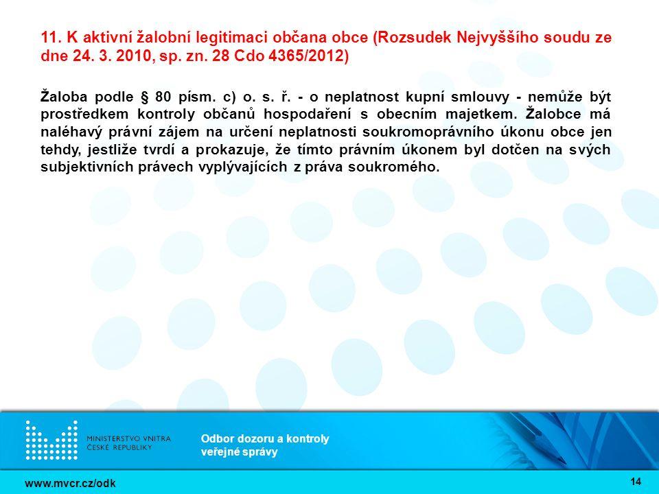 www.mvcr.cz/odk Odbor dozoru a kontroly veřejné správy 14 11. K aktivní žalobní legitimaci občana obce (Rozsudek Nejvyššího soudu ze dne 24. 3. 2010,