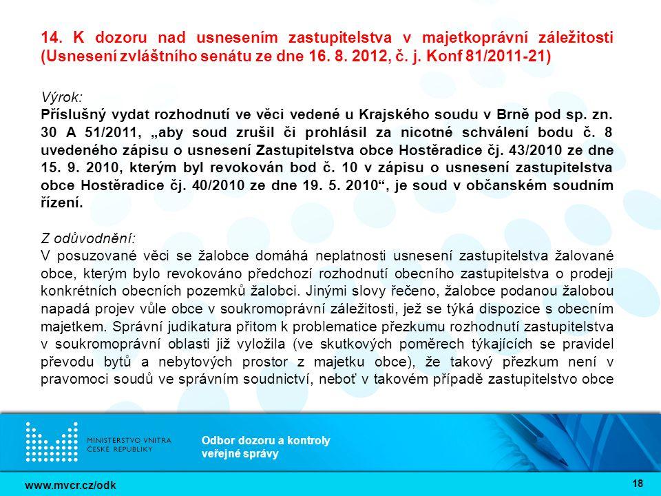 www.mvcr.cz/odk Odbor dozoru a kontroly veřejné správy 18 14. K dozoru nad usnesením zastupitelstva v majetkoprávní záležitosti (Usnesení zvláštního s