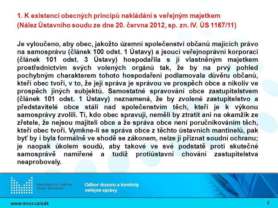 www.mvcr.cz/odk Odbor dozoru a kontroly veřejné správy 2 1. K existenci obecných principů nakládání s veřejným majetkem (Nález Ústavního soudu ze dne