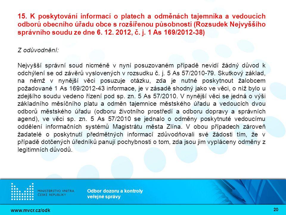 www.mvcr.cz/odk Odbor dozoru a kontroly veřejné správy 20 15. K poskytování informací o platech a odměnách tajemníka a vedoucích odborů obecního úřadu