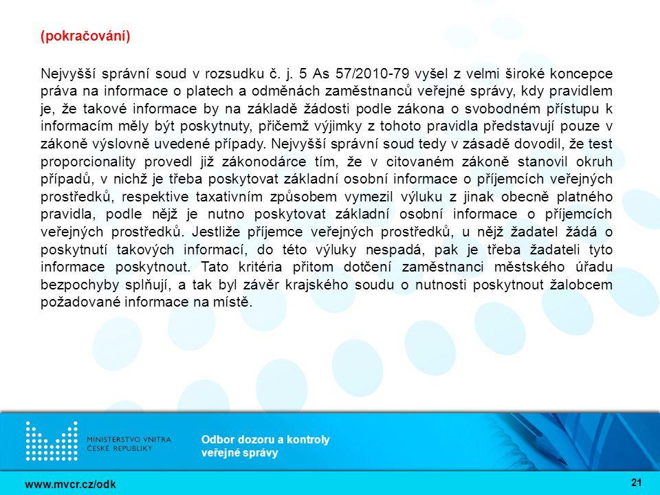 www.mvcr.cz/odk Odbor dozoru a kontroly veřejné správy 21 (pokračování) Nejvyšší správní soud v rozsudku č. j. 5 As 57/2010-79 vyšel z velmi široké ko