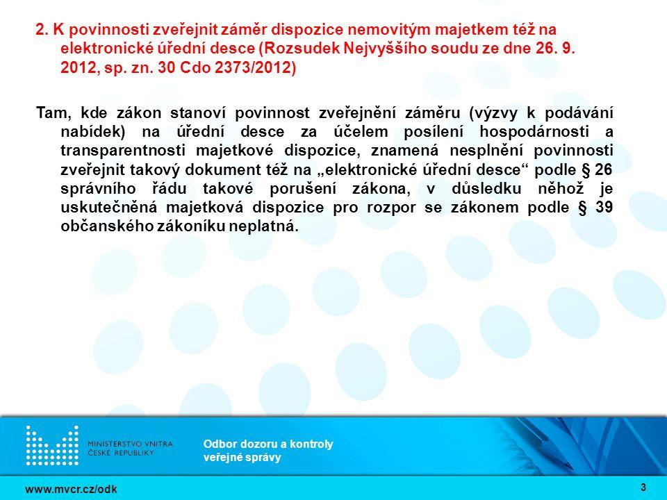 www.mvcr.cz/odk Odbor dozoru a kontroly veřejné správy 3 2. K povinnosti zveřejnit záměr dispozice nemovitým majetkem též na elektronické úřední desce