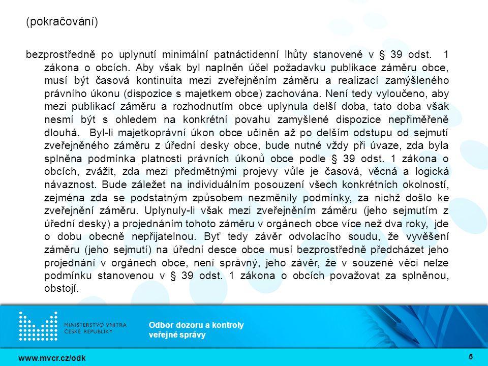 www.mvcr.cz/odk Odbor dozoru a kontroly veřejné správy 5 (pokračování) bezprostředně po uplynutí minimální patnáctidenní lhůty stanovené v § 39 odst.