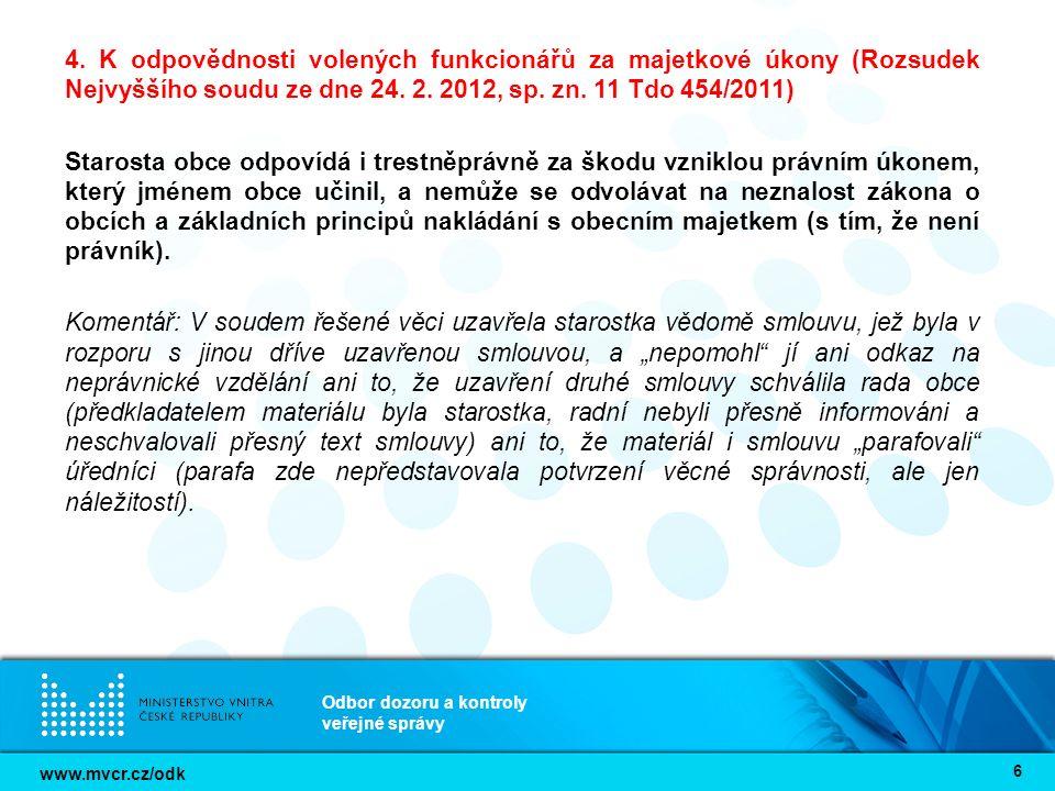 www.mvcr.cz/odk Odbor dozoru a kontroly veřejné správy 6 4. K odpovědnosti volených funkcionářů za majetkové úkony (Rozsudek Nejvyššího soudu ze dne 2