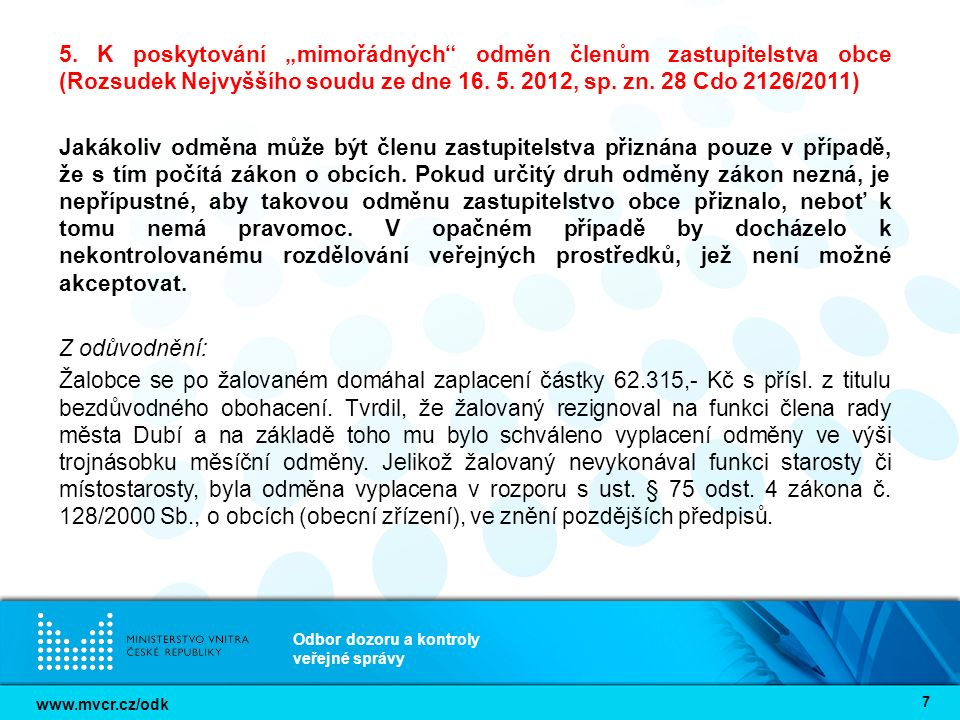 """www.mvcr.cz/odk Odbor dozoru a kontroly veřejné správy 7 5. K poskytování """"mimořádných"""" odměn členům zastupitelstva obce (Rozsudek Nejvyššího soudu ze"""