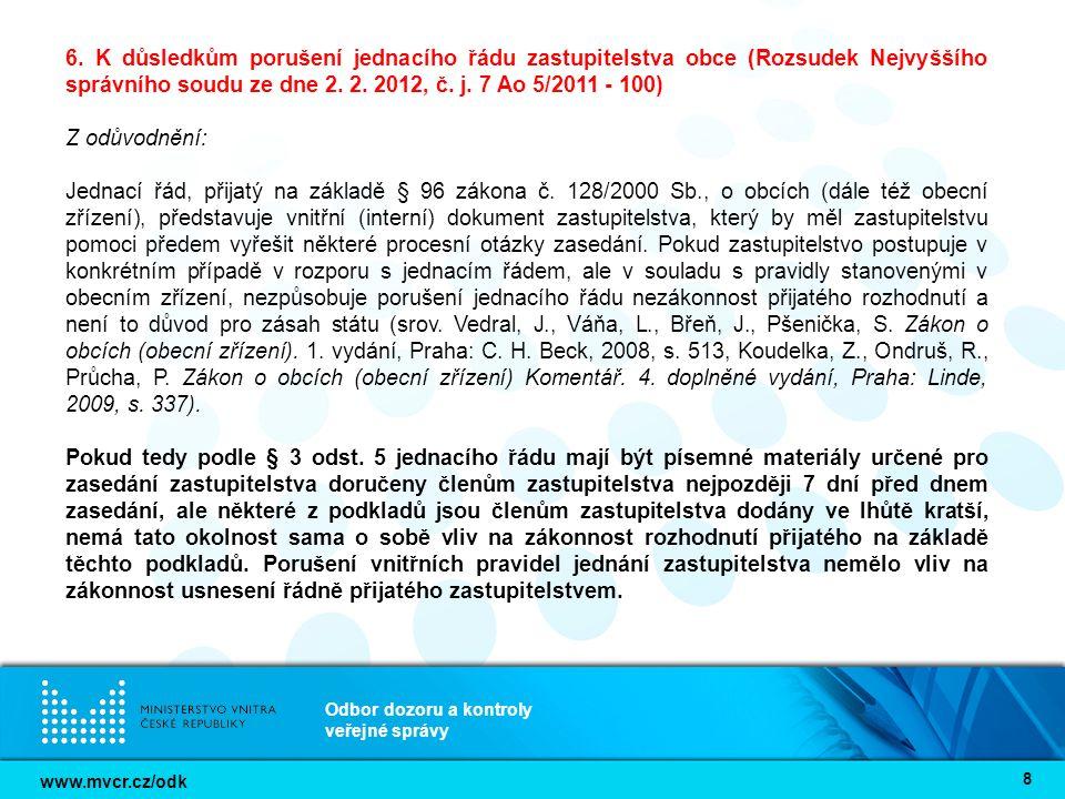 www.mvcr.cz/odk Odbor dozoru a kontroly veřejné správy 8 6. K důsledkům porušení jednacího řádu zastupitelstva obce (Rozsudek Nejvyššího správního sou
