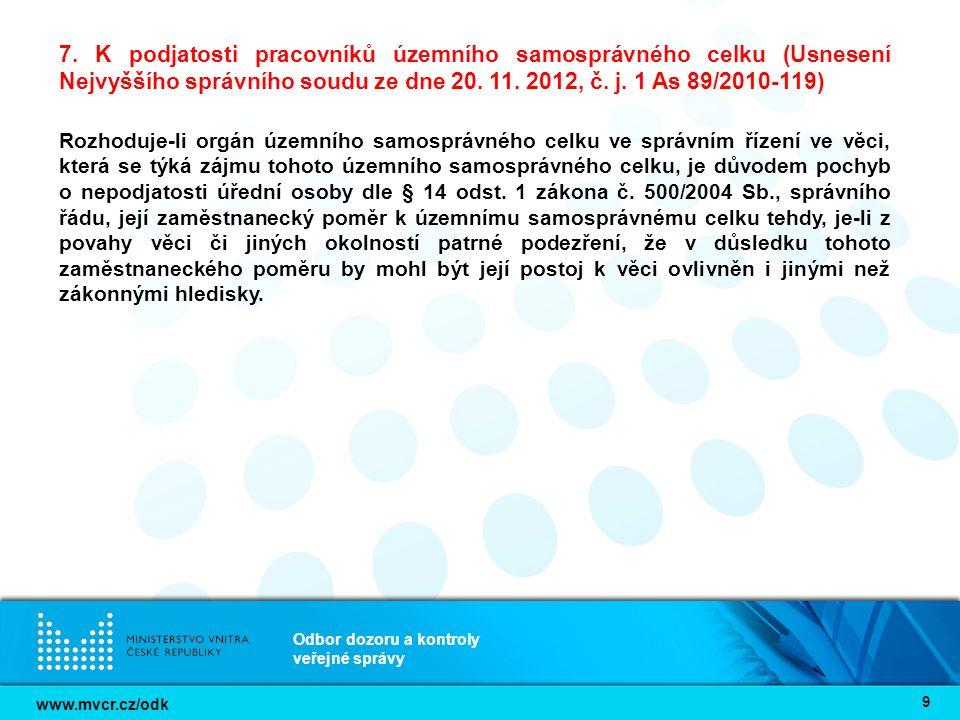 www.mvcr.cz/odk Odbor dozoru a kontroly veřejné správy 9 7. K podjatosti pracovníků územního samosprávného celku (Usnesení Nejvyššího správního soudu