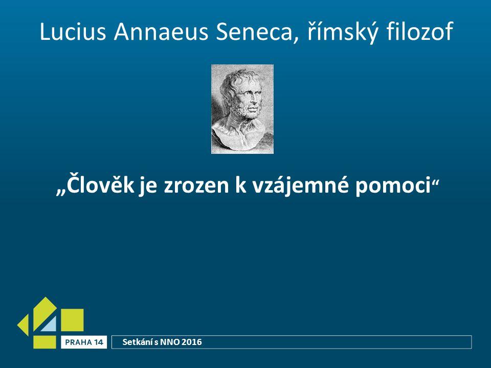 """Lucius Annaeus Seneca, římský filozof """"Člověk je zrozen k vzájemné pomoci Setkání s NNO 2016"""