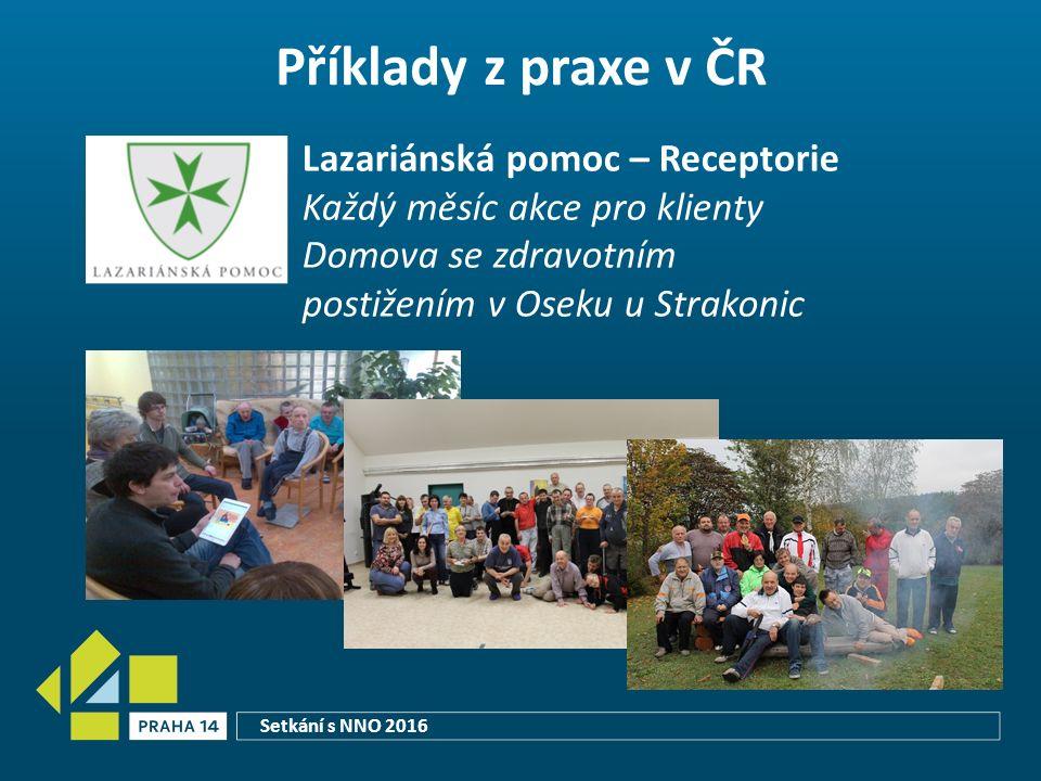 Příklady z praxe v ČR Lazariánská pomoc – Receptorie Každý měsíc akce pro klienty Domova se zdravotním postižením v Oseku u Strakonic Setkání s NNO 2016