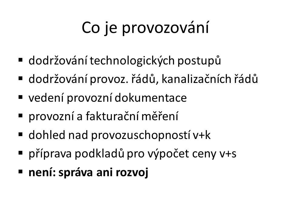 Co je provozování  dodržování technologických postupů  dodržování provoz.