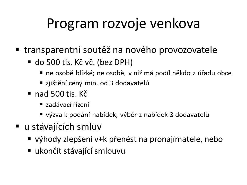 Program rozvoje venkova  transparentní soutěž na nového provozovatele  do 500 tis.