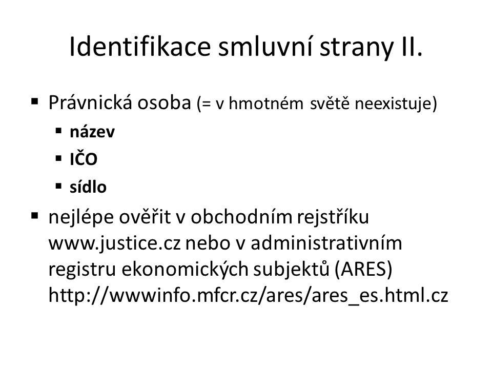 Identifikace smluvní strany II.