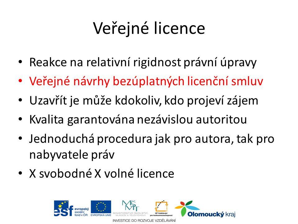Veřejné licence Reakce na relativní rigidnost právní úpravy Veřejné návrhy bezúplatných licenční smluv Uzavřít je může kdokoliv, kdo projeví zájem Kvalita garantována nezávislou autoritou Jednoduchá procedura jak pro autora, tak pro nabyvatele práv X svobodné X volné licence aabc