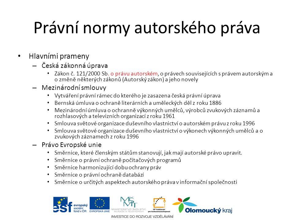 Právní normy autorského práva Hlavními prameny – Česká zákonná úprava Zákon č.