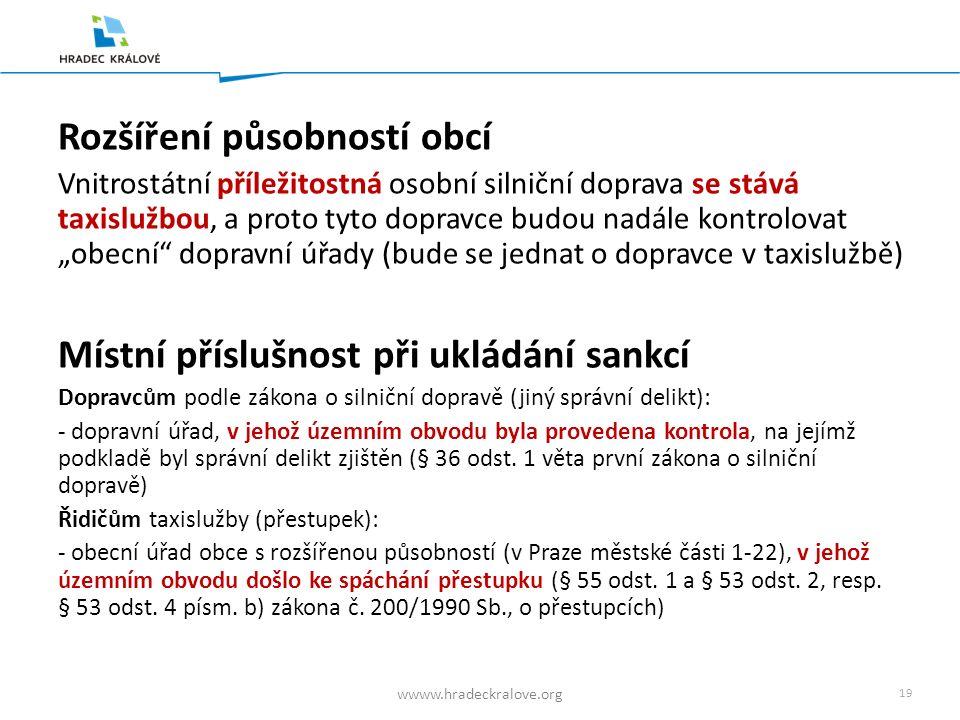 18 wwww.hradeckralove.org Přechodná ustanovení I. Dosavadní průkazy o způsobilosti řidiče taxislužby zůstávají v platnost i  do 1. 11. 2013 – průkazy