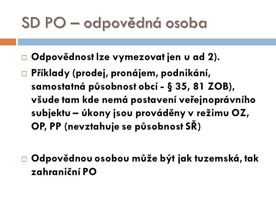 SD PO – odpovědná osoba  Odpovědnost lze vymezovat jen u ad 2).