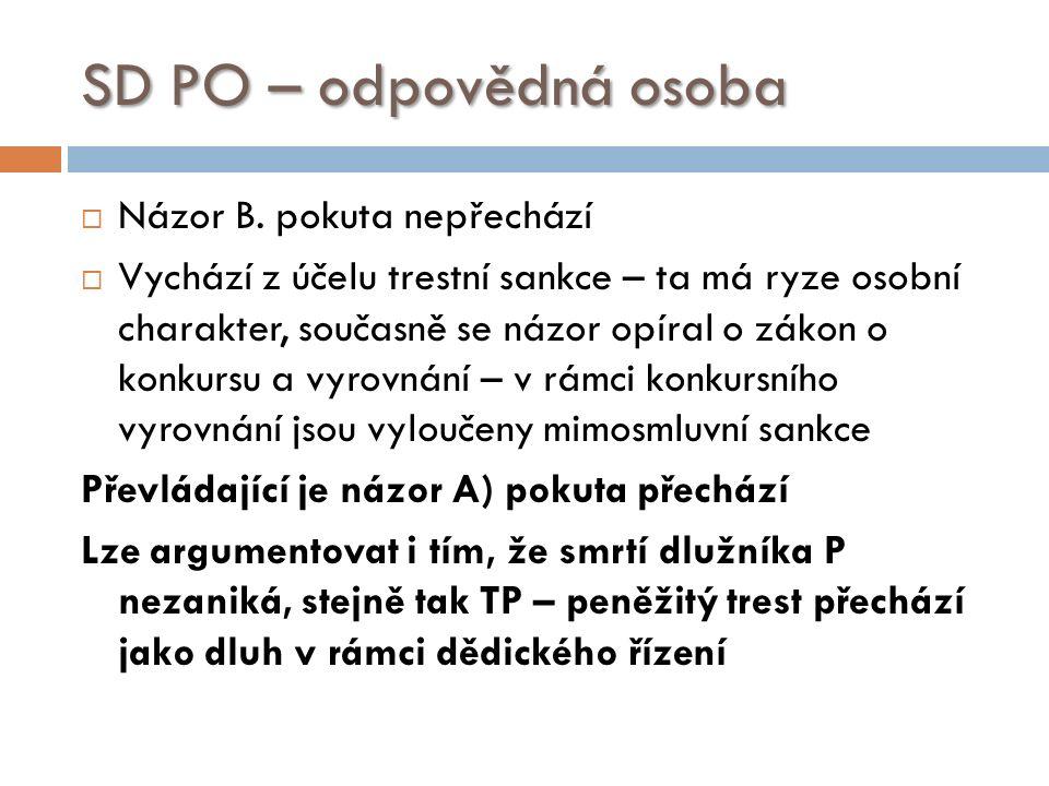 SD PO – odpovědná osoba  Názor B.