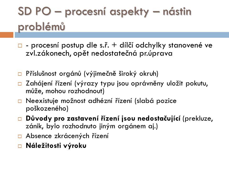 SD PO – procesní aspekty – nástin problémů  - procesní postup dle s.ř.