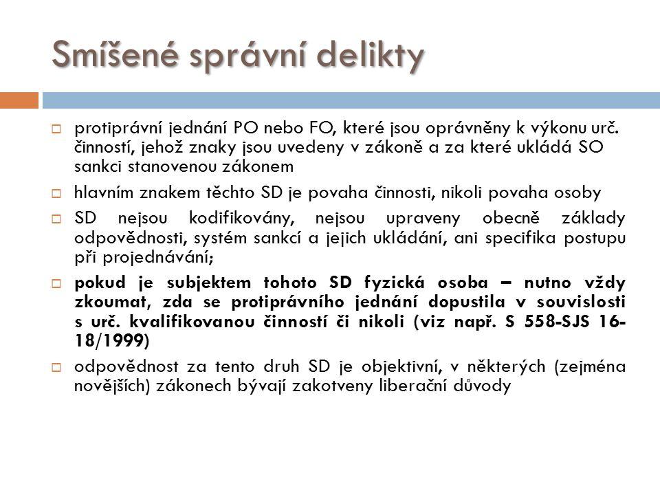 Smíšené správní delikty  protiprávní jednání PO nebo FO, které jsou oprávněny k výkonu urč.