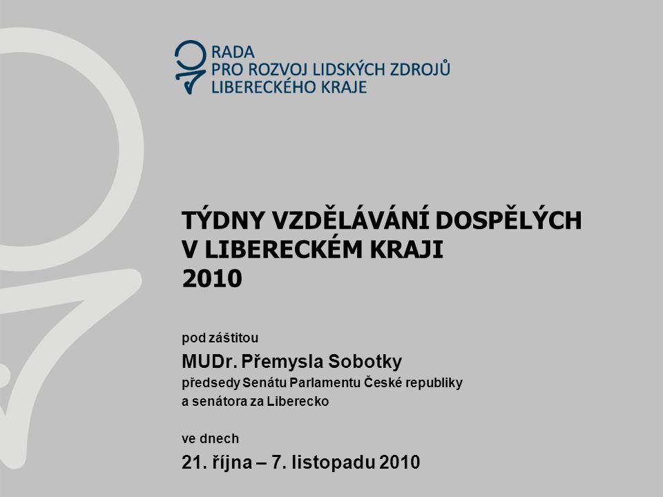 Rada pro rozvoj lidských zdrojů Libereckého kraje ▪▪▪ představuje dobrovolný koordinační, iniciativní a poradní orgán.