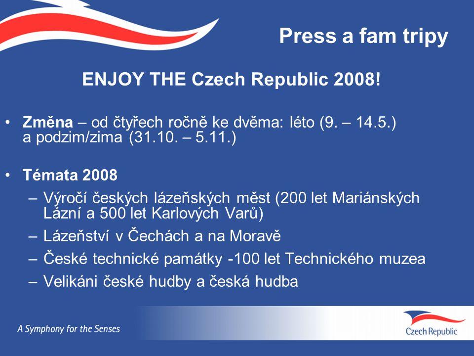 Press a fam tripy ENJOY THE Czech Republic 2008! Změna – od čtyřech ročně ke dvěma: léto (9. – 14.5.) a podzim/zima (31.10. – 5.11.) Témata 2008 –Výro