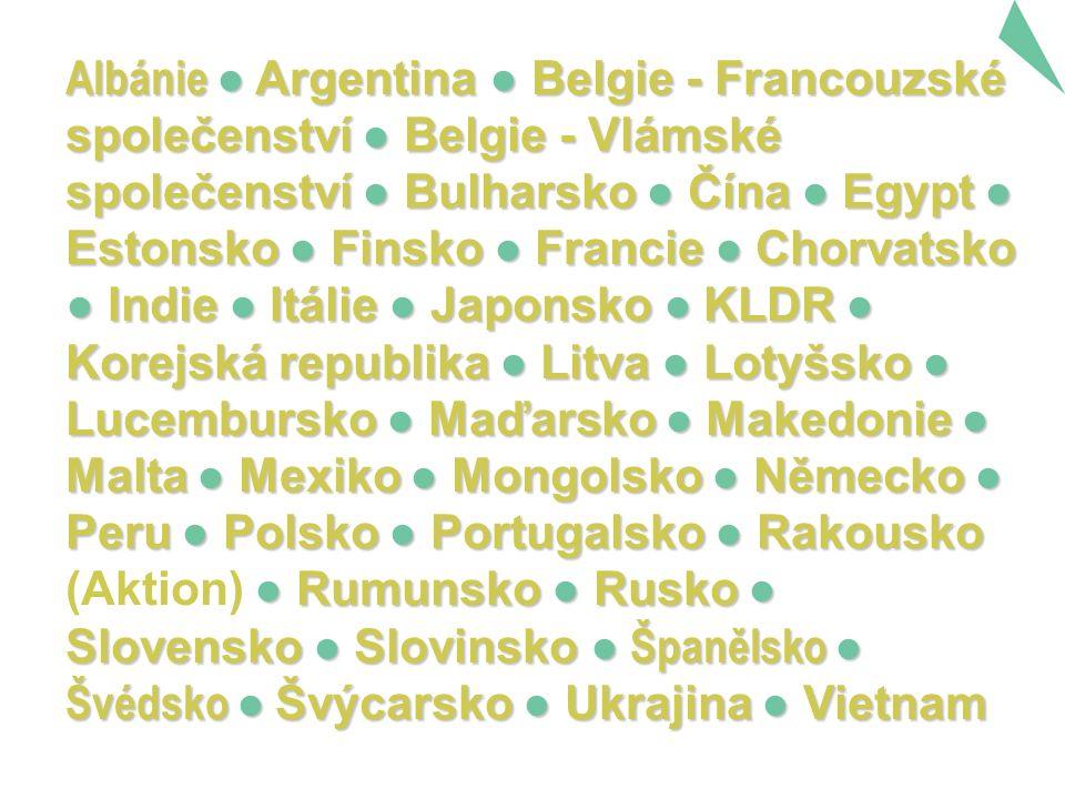 Albánie ● Argentina ● Belgie - Francouzské společenství ● Belgie - Vlámské společenství ● Bulharsko ● Čína ● Egypt ● Estonsko ● Finsko ● Francie ● Chorvatsko ● Indie ● Itálie ● Japonsko ● KLDR ● Korejská republika ● Litva ● Lotyšsko ● Lucembursko ● Maďarsko ● Makedonie ● Malta ● Mexiko ● Mongolsko ● Německo ● Peru ● Polsko ● Portugalsko ● Rakousko ● Rumunsko ● Rusko ● Slovensko ● Slovinsko ● Španělsko ● Švédsko ● Švýcarsko ● Ukrajina ● Vietnam Albánie ● Argentina ● Belgie - Francouzské společenství ● Belgie - Vlámské společenství ● Bulharsko ● Čína ● Egypt ● Estonsko ● Finsko ● Francie ● Chorvatsko ● Indie ● Itálie ● Japonsko ● KLDR ● Korejská republika ● Litva ● Lotyšsko ● Lucembursko ● Maďarsko ● Makedonie ● Malta ● Mexiko ● Mongolsko ● Německo ● Peru ● Polsko ● Portugalsko ● Rakousko (Aktion) ● Rumunsko ● Rusko ● Slovensko ● Slovinsko ● Španělsko ● Švédsko ● Švýcarsko ● Ukrajina ● Vietnam