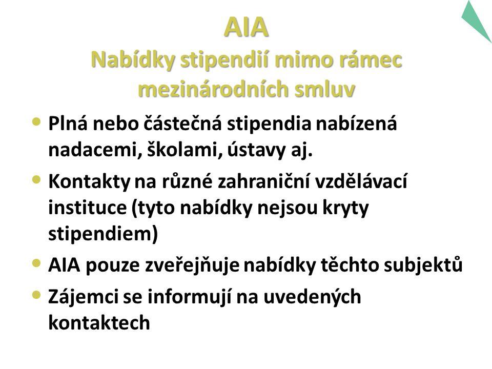 AIA Nabídky stipendií mimo rámec mezinárodních smluv Plná nebo částečná stipendia nabízená nadacemi, školami, ústavy aj.