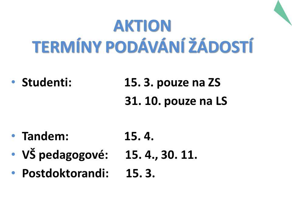Studenti: 15. 3. pouze na ZS 31. 10. pouze na LS Tandem: 15.