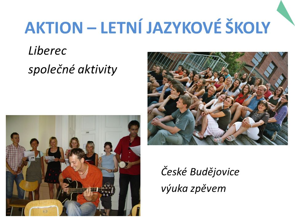 AKTION – LETNÍ JAZYKOVÉ ŠKOLY Liberec společné aktivity České Budějovice výuka zpěvem