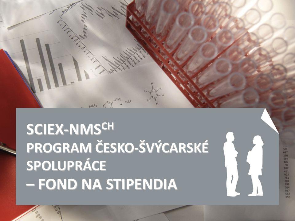 SCIEX-NMS CH PROGRAM ČESKO-ŠVÝCARSKÉ SPOLUPRÁCE – FOND NA STIPENDIA