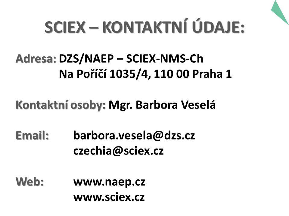 SCIEX – KONTAKTNÍ ÚDAJE: Adresa: Adresa: DZS/NAEP – SCIEX-NMS-Ch Na Poříčí 1035/4, 110 00 Praha 1 Kontaktní osoby: Kontaktní osoby: Mgr.