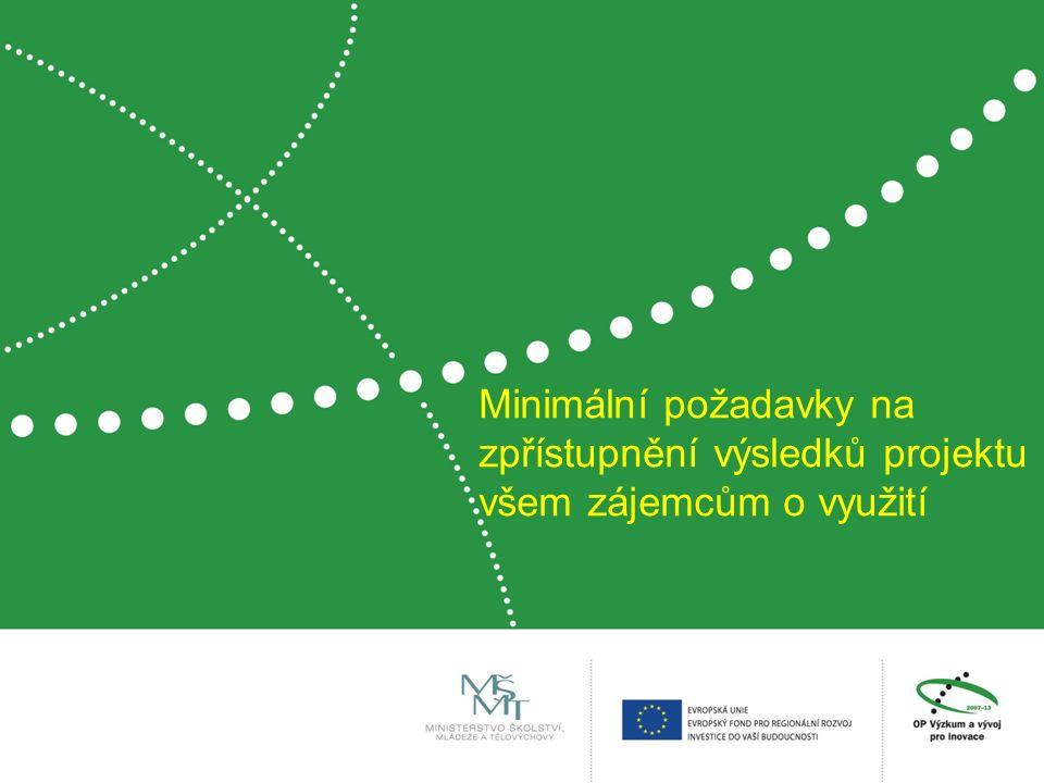 Minimální požadavky na zpřístupnění výsledků projektu všem zájemcům o využití