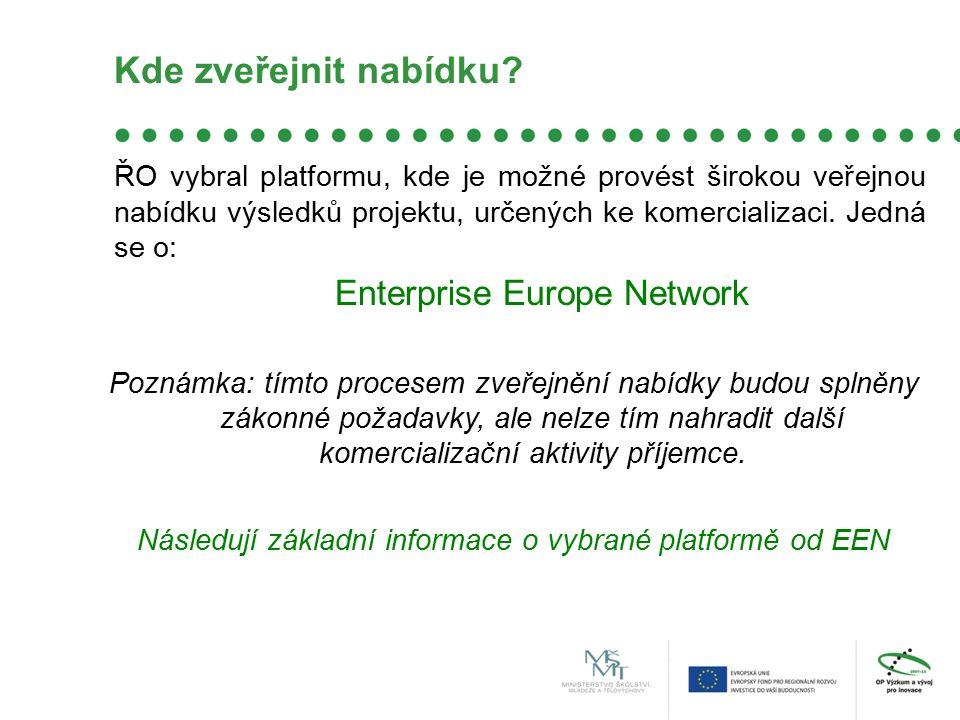 Kde zveřejnit nabídku? ŘO vybral platformu, kde je možné provést širokou veřejnou nabídku výsledků projektu, určených ke komercializaci. Jedná se o: E