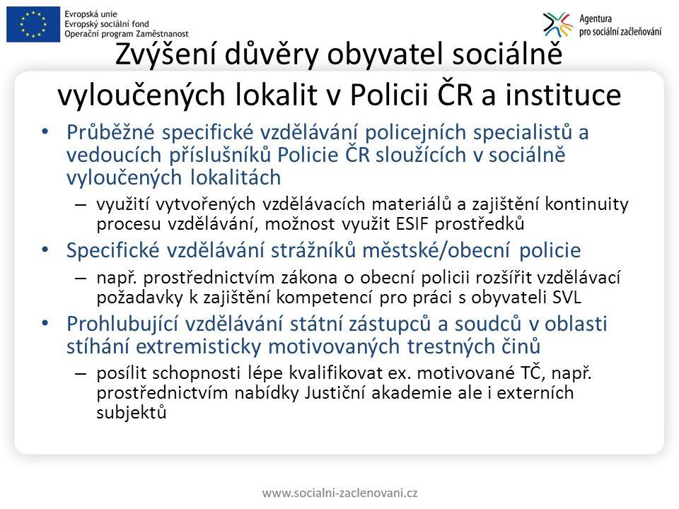 Zvýšení důvěry obyvatel sociálně vyloučených lokalit v Policii ČR a instituce Průběžné specifické vzdělávání policejních specialistů a vedoucích přísl