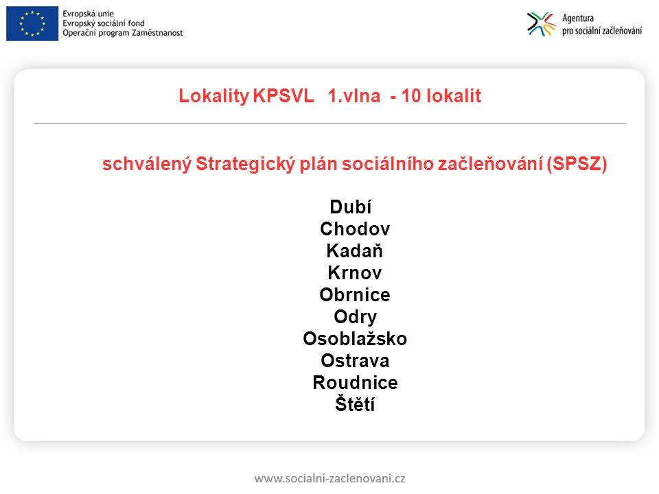 Lokality KPSVL 1.vlna - 10 lokalit schválený Strategický plán sociálního začleňování (SPSZ) Dubí Chodov Kadaň Krnov Obrnice Odry Osoblažsko Ostrava Ro