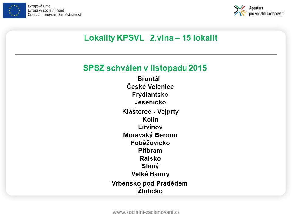 Lokality KPSVL 2.vlna – 15 lokalit SPSZ schválen v listopadu 2015 Bruntál České Velenice Frýdlantsko Jesenicko Klášterec - Vejprty Kolín Litvínov Mora
