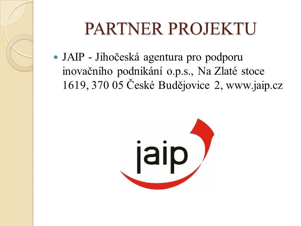 PARTNER PROJEKTU JAIP - Jihočeská agentura pro podporu inovačního podnikání o.p.s., Na Zlaté stoce 1619, 370 05 České Budějovice 2, www.jaip.cz