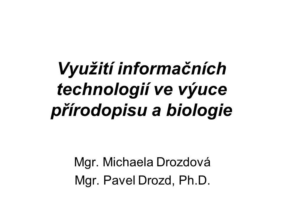 Využití informačních technologií ve výuce přírodopisu a biologie Mgr.