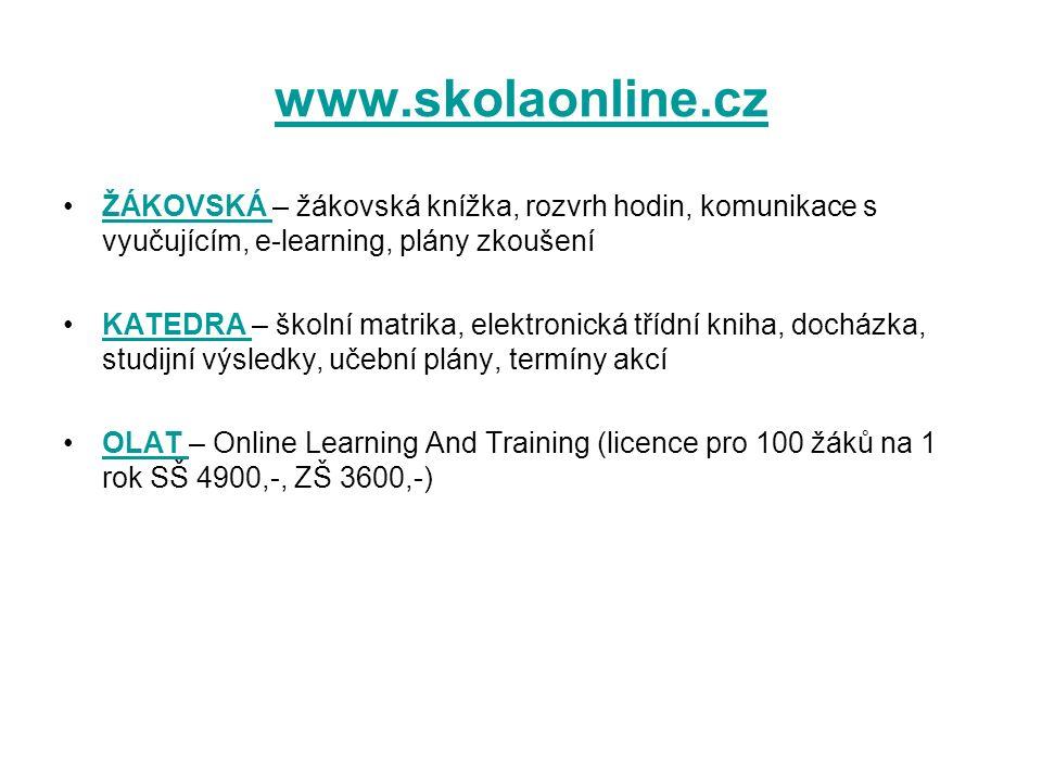 www.skolaonline.cz ŽÁKOVSKÁ – žákovská knížka, rozvrh hodin, komunikace s vyučujícím, e-learning, plány zkoušeníŽÁKOVSKÁ KATEDRA – školní matrika, elektronická třídní kniha, docházka, studijní výsledky, učební plány, termíny akcíKATEDRA OLAT – Online Learning And Training (licence pro 100 žáků na 1 rok SŠ 4900,-, ZŠ 3600,-)OLAT