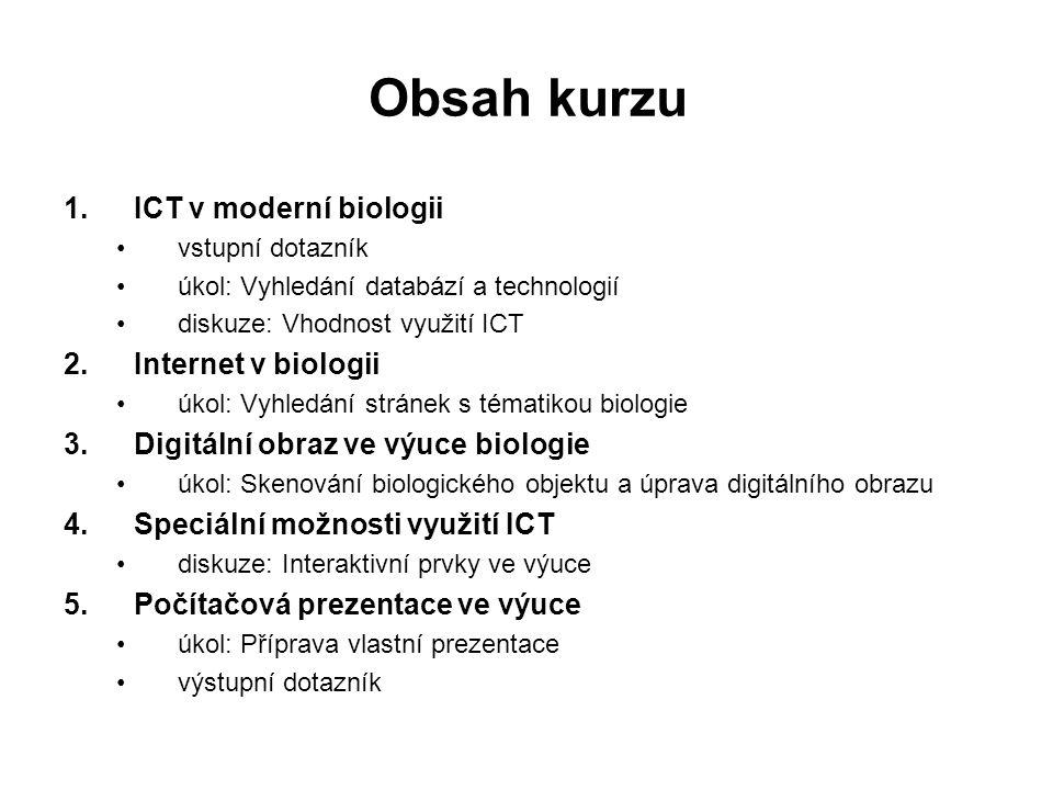 Využití v jednotlivých fázích vyučovacího procesu: příprava na výuku (projekční fáze): významné biologické portály, elektronické časopisy, obrazové a zvukové databáze...
