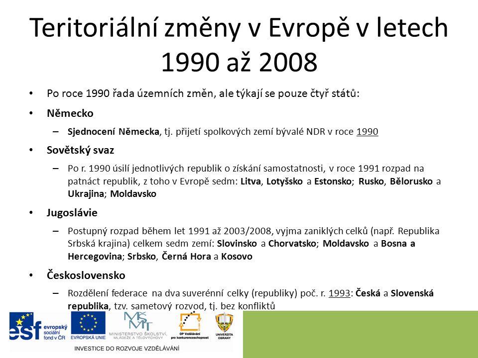 Teritoriální změny v Evropě v letech 1990 až 2008 Po roce 1990 řada územních změn, ale týkají se pouze čtyř států: Německo – Sjednocení Německa, tj.