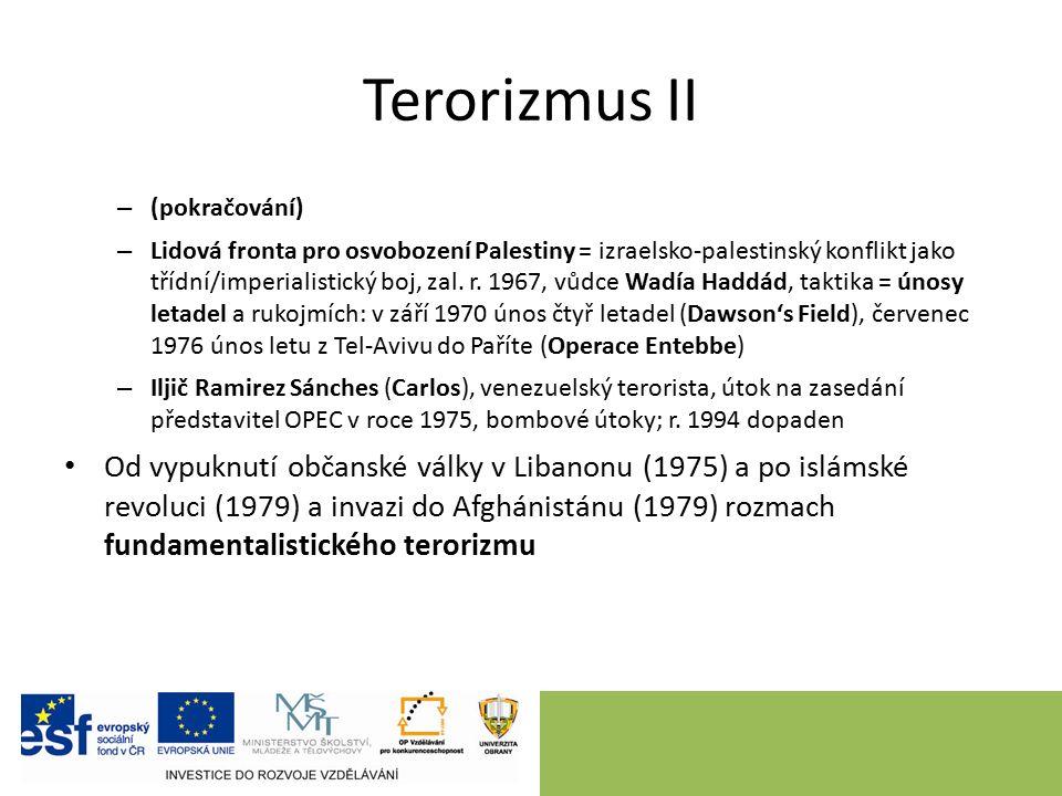Terorizmus II – (pokračování) – Lidová fronta pro osvobození Palestiny = izraelsko-palestinský konflikt jako třídní/imperialistický boj, zal.