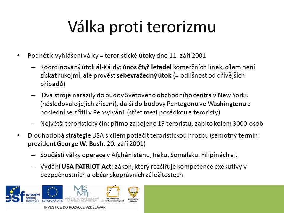 Válka proti terorizmu Podnět k vyhlášení války = teroristické útoky dne 11.
